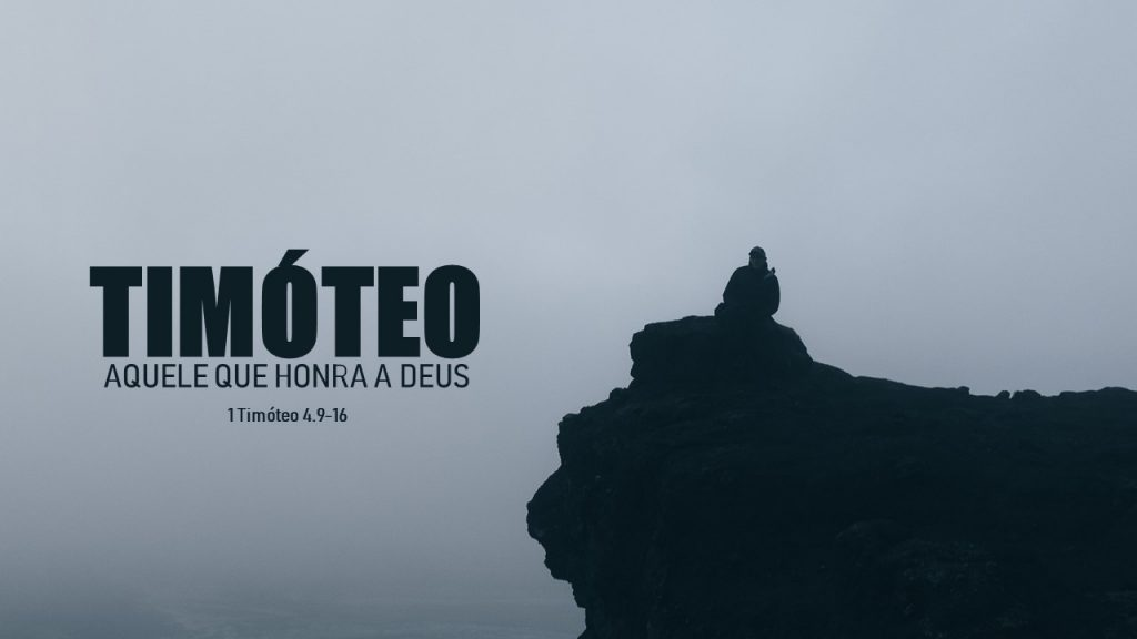 TIMÓTEO: AQUELE QUE HONRA A DEUS